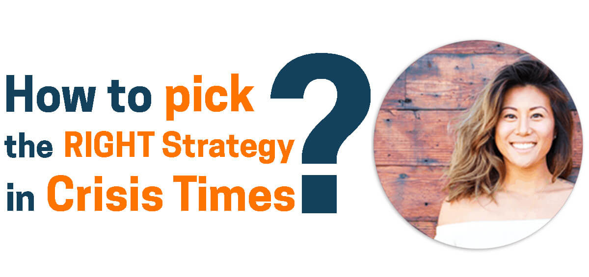 How to Pick the Right Strategy in Crisis Times